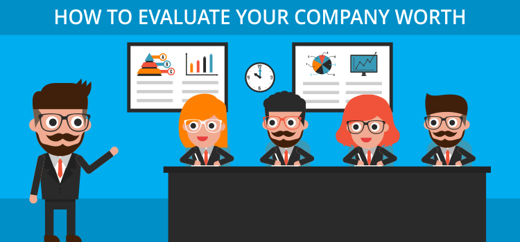 How to Evaluate Your Company Worth