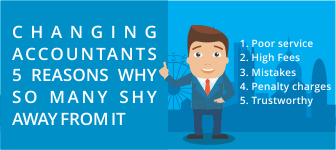 Changing Accountants - 5 Reasons Why So Many Shy Away From It