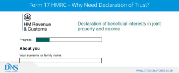 Form 17 HMRC – Why Need Declaration of Trust?