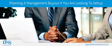 Planning A Management Buyout If You Are Looking To Sellup