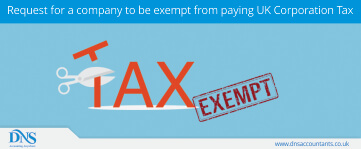 Request for a company to be exempt from paying UK Corporation Tax