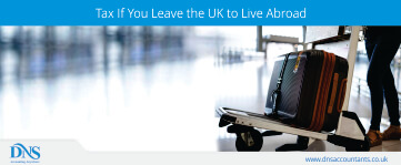 Tax If You Leave the UK to Live Abroad
