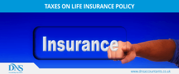 Taxes on Life Insurance – Life Policy Rules