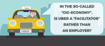 "In the so-called ""gig-economy"", is Uber a ""facilitator"" rather than an employer?"