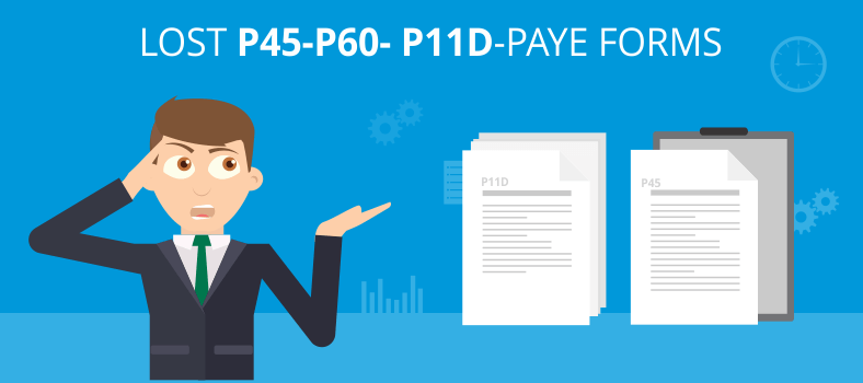 what if i have lost hmrc paye form p45  p60 or p11d