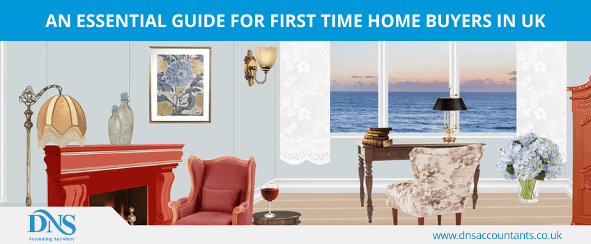 An Essential Guide for First Time Home Buyers in UK