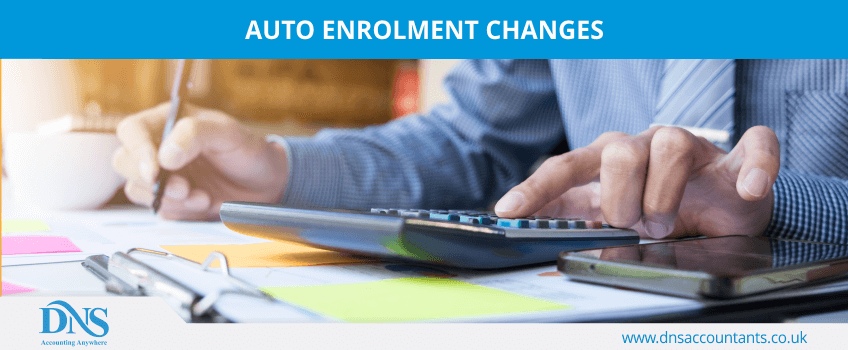 Auto Enrolment Changes