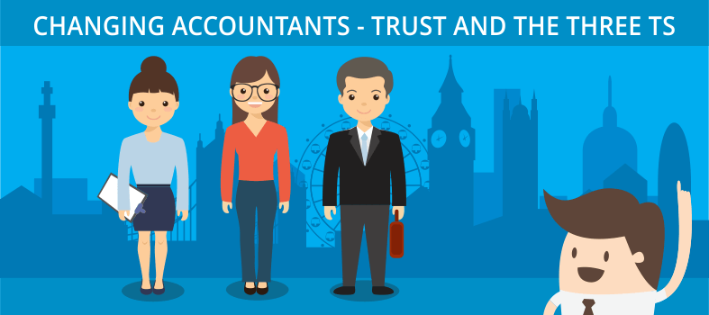 Changing accountants - Trust and Three Ts