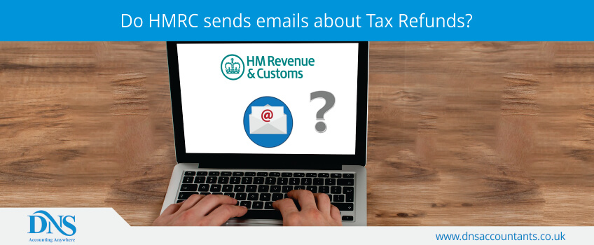 Do HMRC sends emails about Tax Refunds?