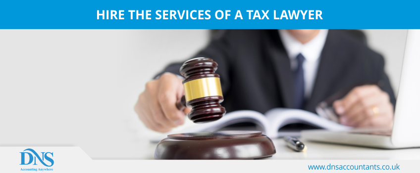Hire the services of a tax lawyer