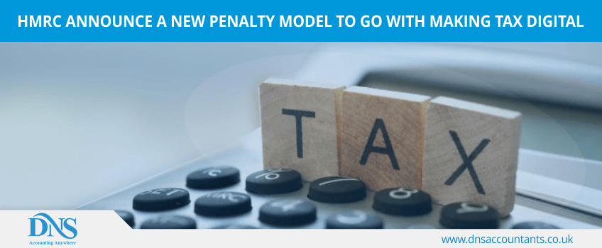 HMRC announce a new penalty model to go with Making Tax Digital