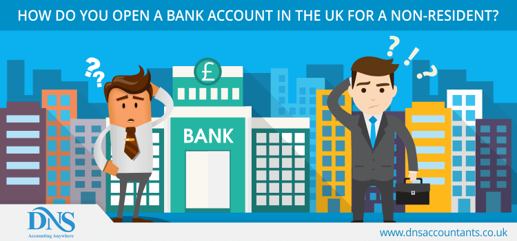 How To Open A Bank Account For Uk Non Residents Dns