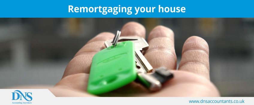 Remortgaging your house