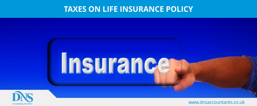 Taxes on Life Insurance Policy