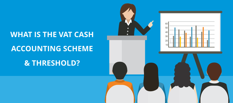 VAT Cash Accounting Scheme and Threshold