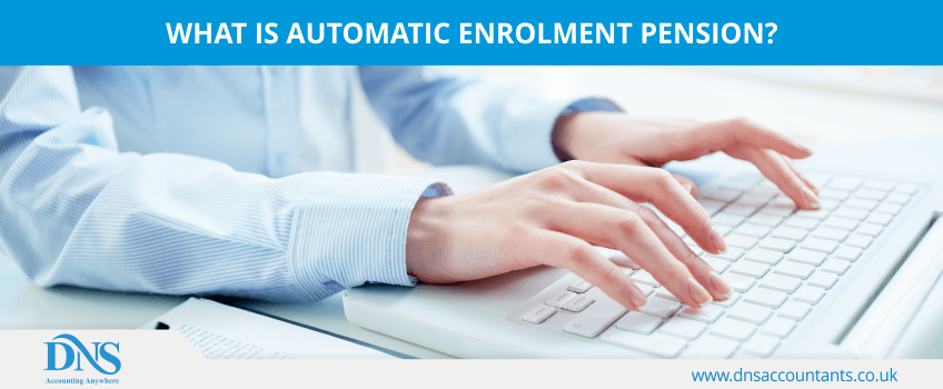 What is Automatic Enrolment Pension?