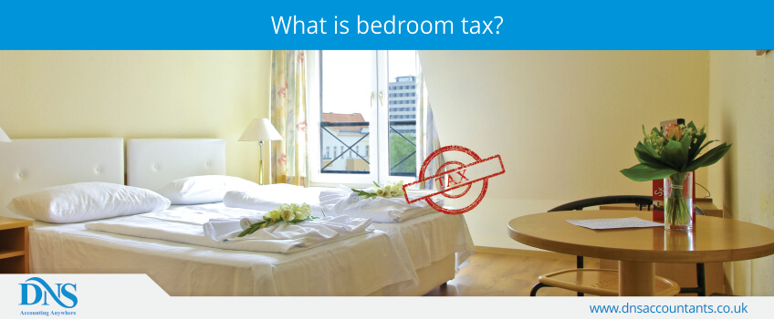 What Is Bedroom Tax And Who Needs To Pay It Dns Accountants