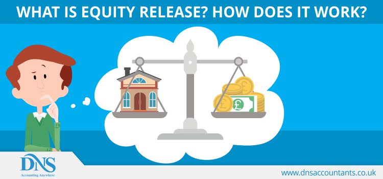 What is Equity Release? How Does It Work?