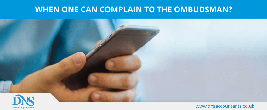 When one can complain to the ombudsman?