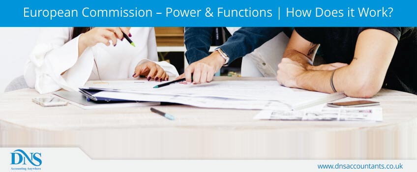 European Commission – Power & Functions | How Does it Work?