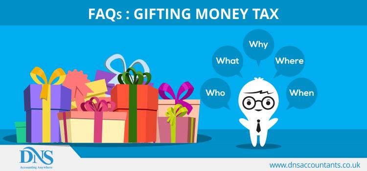 FAQs : Gifting Money Tax