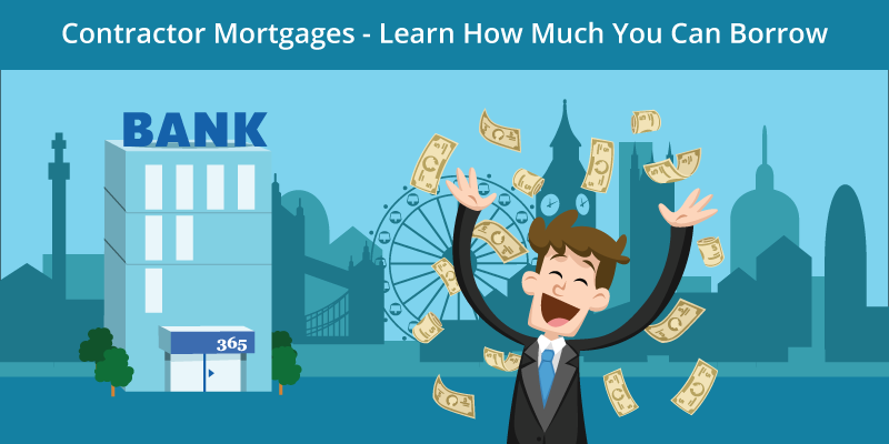 Contractor Mortgages - Learn How Much You Can Borrow