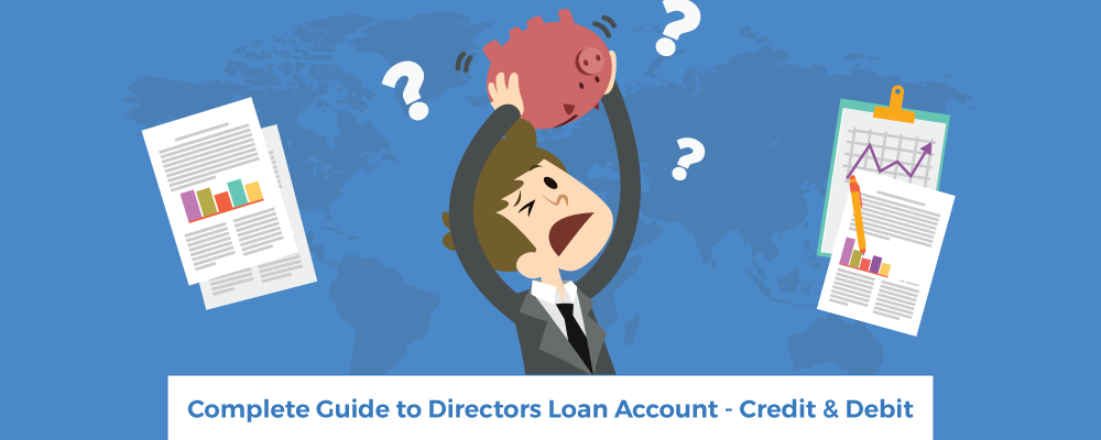 Complete Guide to Directors Loan Account - Credit & Debit