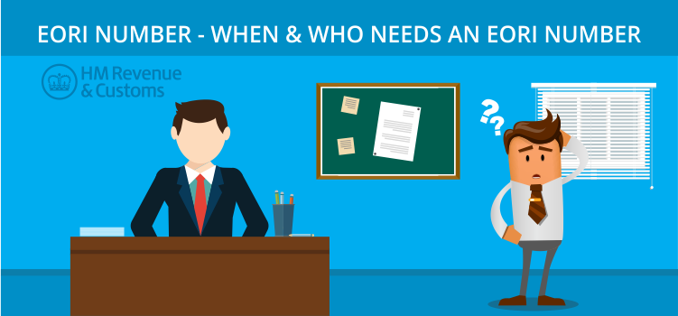 EORI Number - When & Who Needs an EORI Number