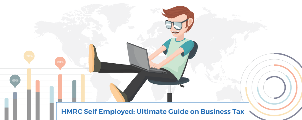 HMRC Self Employed : Ultimate Guide on Business Tax