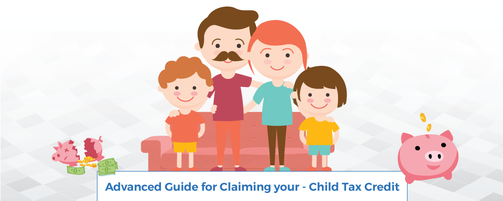 Advanced Guide for Claiming your - Child Tax Credit