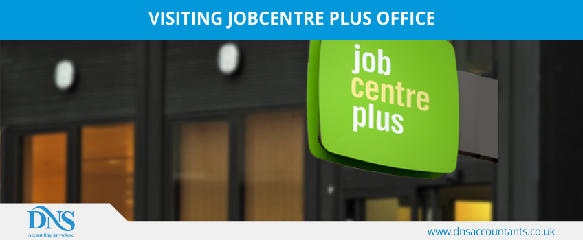 Visiting Jobcentre Plus Office