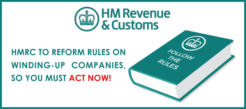 HMRC to reform rules on winding-up companies2c so you must act now